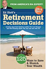 Ed Slott's Retirement Decisions Guide: 2018 Edition Paperback