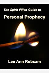 The Spirit-Filled Guide to Personal Prophecy Kindle Edition