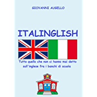 ITALINGLISH: Tutto quello che non ci hanno mai detto sull'inglese fra i banchi di scuola