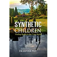 Synthetic Children: Finding Health in Our Toxic World
