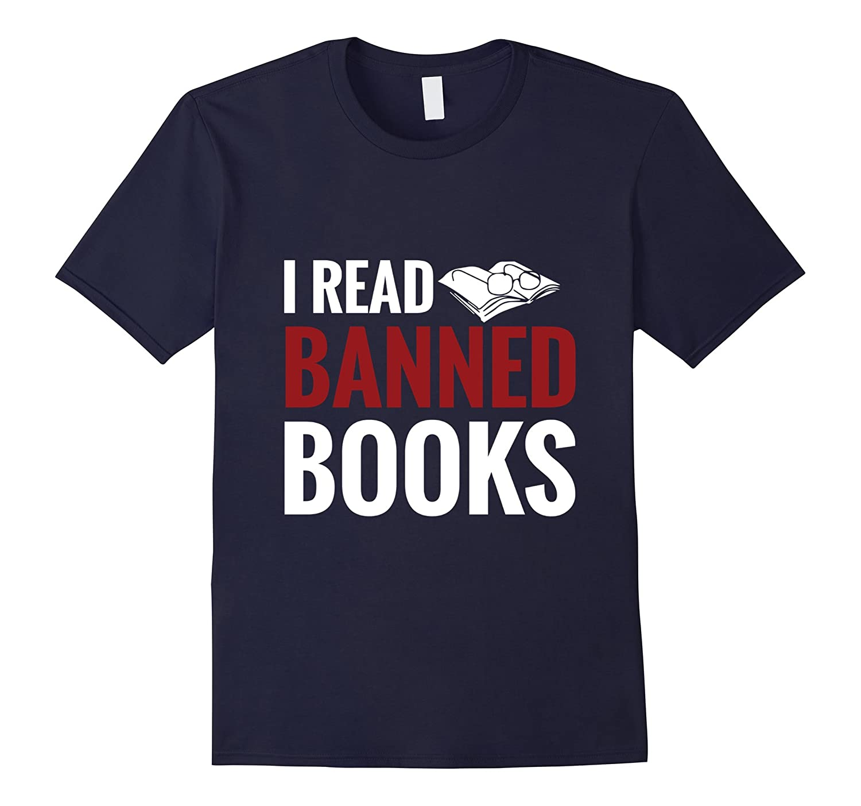 Book Lover T Shirt I read Banned Books-Art