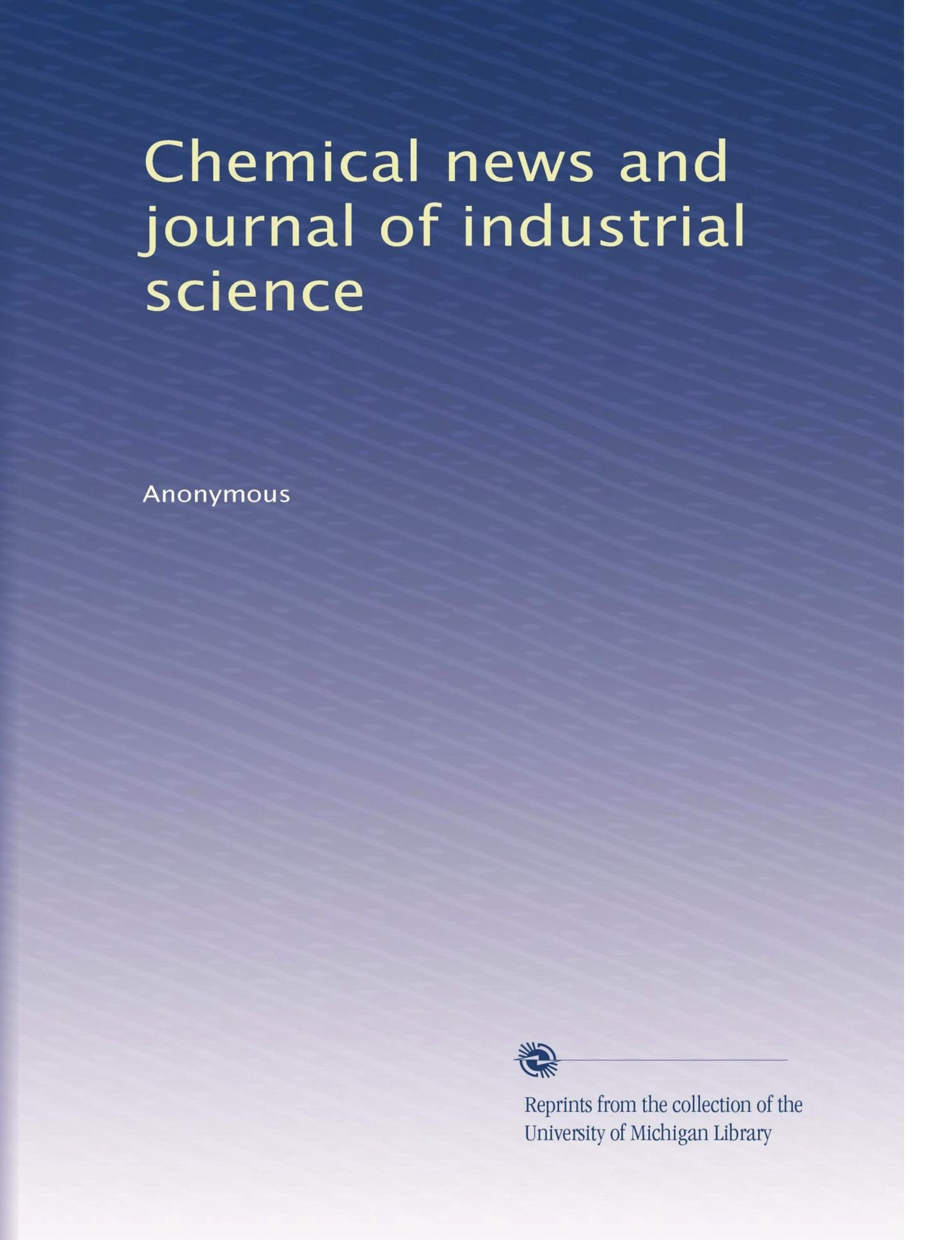 Download Chemical news and journal of industrial science (Volume 67) pdf