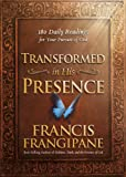 Transformed in His Presence: 180 Daily Readings for Your Pursuit of God