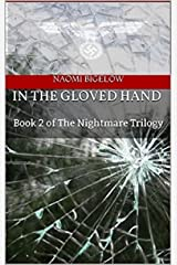 In the Gloved Hand: Book 2 of The Nightmare Trilogy Kindle Edition