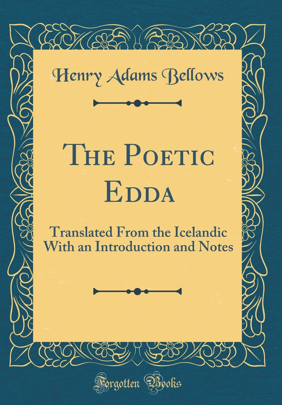 The Poetic Edda: Translated From the Icelandic With an Introduction and Notes (Classic Reprint)