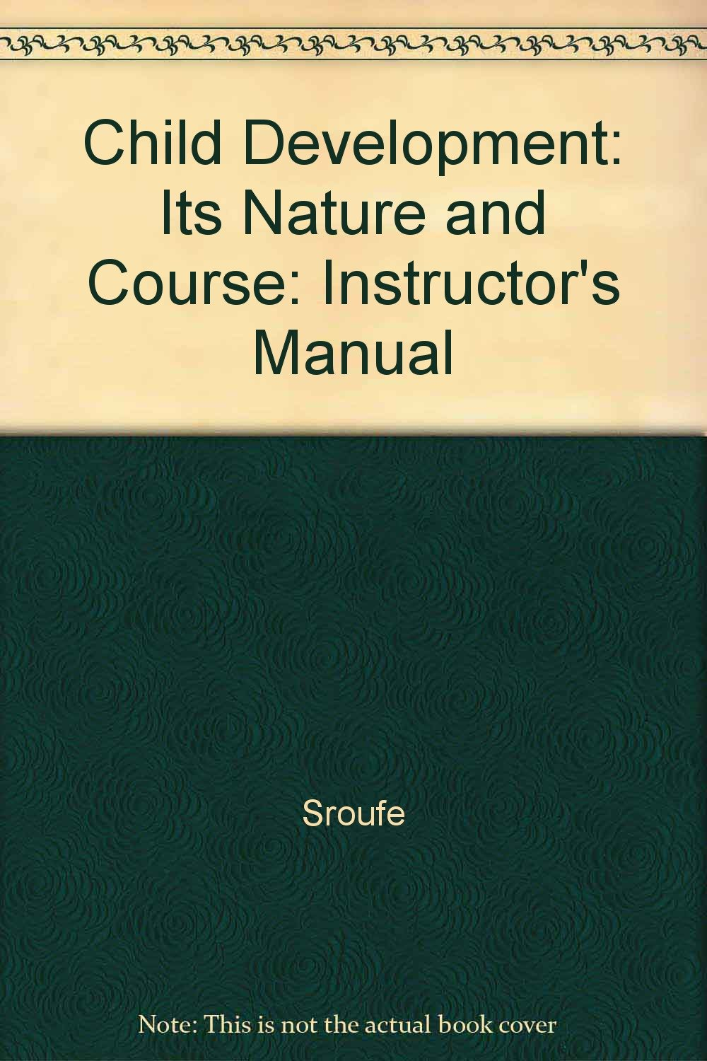 Amazon.fr - Child Development: Its Nature and Course: Instructor's Manual -  Sroufe, Cooper - Livres