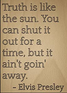 Mundus Souvenirs Truth is Like The Sun. You can Shut it. Quote by Elvis Presley, Laser Engraved on Wooden Plaque - Size: 8