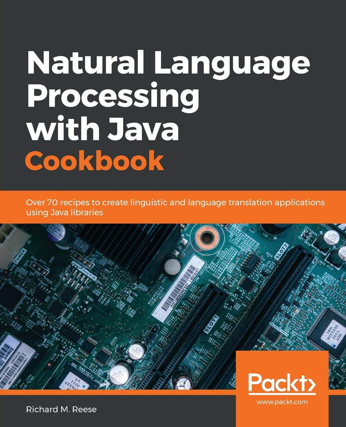 Natural Language Processing with Java Cookbook: Over 70 recipes to create linguistic and language translation applications using Java libraries