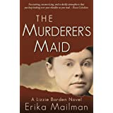 The Murderer's Maid (The Lizzie Borden Novels)