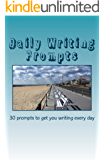 Daily Writing Prompts: 30 prompts to get you writing every day (Write it! Publish it! Sell it!)