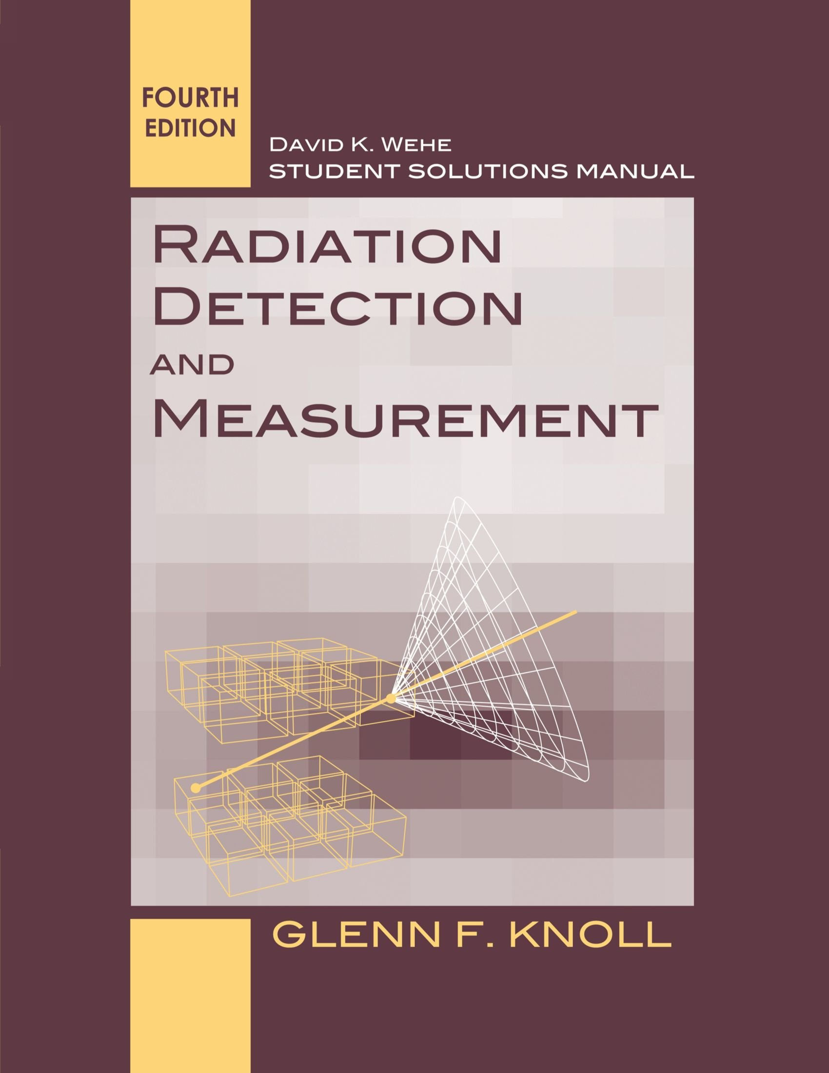 Student Solutions Manual to accompany Radiation Detection and Measurement,  4e: Glenn F. Knoll: 9780470649725: Books - Amazon.ca