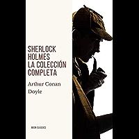 Sherlock Holmes: La colección completa (Spanish Edition)