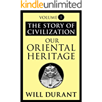 Our Oriental Heritage: The Story of Civilization, Volume I (English Edition)