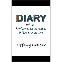 Diary of a Workforce Manager (English Edition)