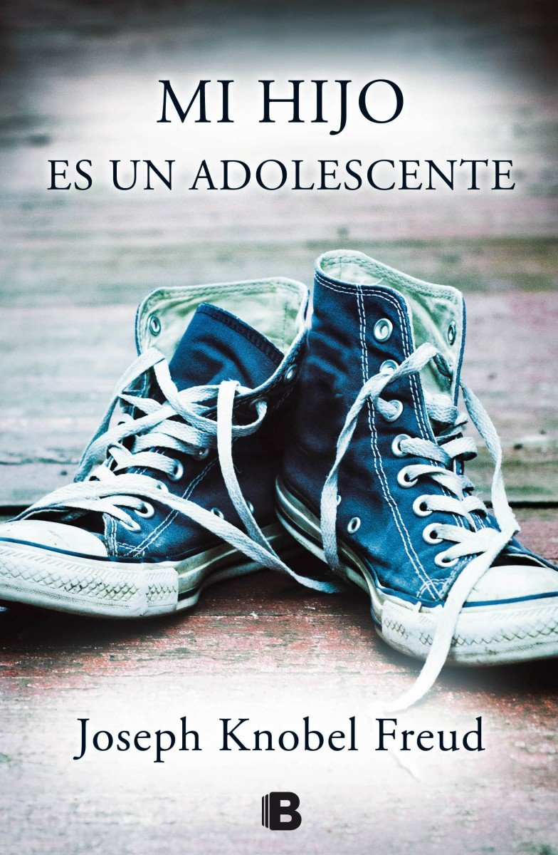 Mi hijo es un adolescente: Adiós a la infancia No ficción: Amazon.es:  Knobel Freud, Joseph: Libros