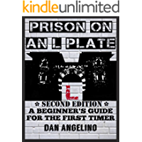 Prison On An L Plate - Second Edition: A Beginner's Guide For The First Timer