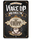 """Metal Sign - Wake Up and Smell The Coffee - Durable Metal Sign - 8"""" x 12"""" Use Indoor/Outdoor - Great Gift and Decor for Restaurant, Cafe, Coffee Shop, Kitchen and Dining Room Under $20"""