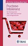 Richtig einkaufen bei Fructose-Intoleranz: Für Sie bewertet: Über 1.100 Lebensmittel und Fertigprodukte (Einkaufsführer)