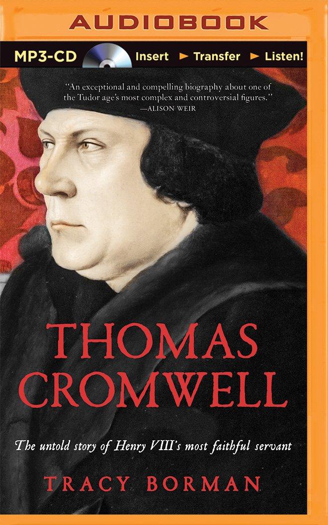 Thomas Cromwell: The Untold Story of Henry VIII's Most Faithful Servant pdf epub