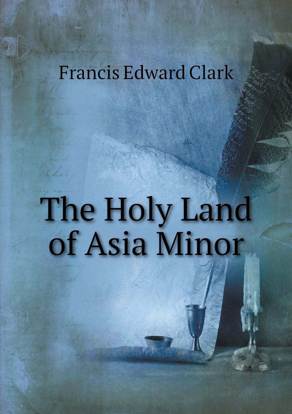 Download The Holy Land of Asia Minor pdf