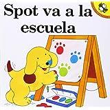 Spot va a la escuela / Spot Goes to School