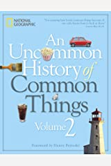 An Uncommon History of Common Things, Volume 2 Kindle Edition