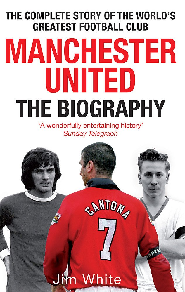 Read Online Manchester United: The Biography ebook