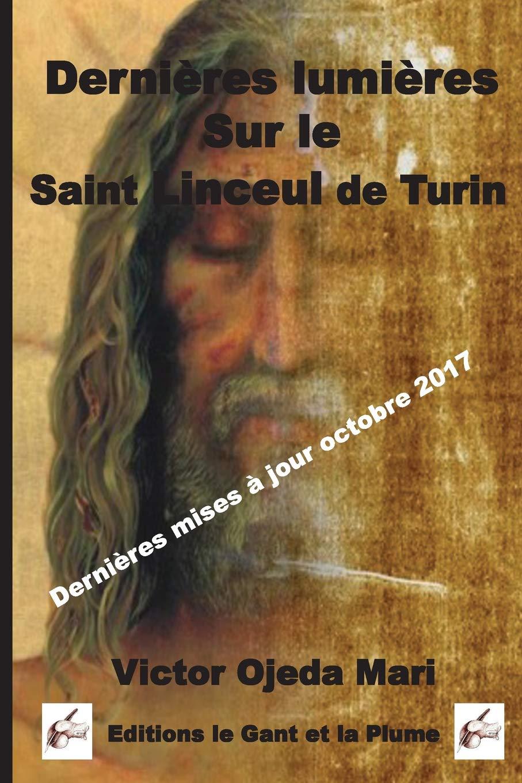 Download Dernieres lumieres sur le Saint Linceul de Turin (French Edition) ebook