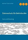Datenschutz für Betriebsräte: Kurz und knackig.