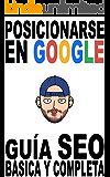 Posicionarse en Google: Guía SEO básica y completa (Spanish Edition)