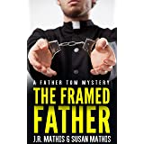 The Framed Father: A Contemporary Small Town Mystery Thriller (The Father Tom Mysteries Book 2)