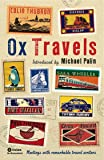 OxTravels: Meetings with remarkable travel writers (Ox Tales)
