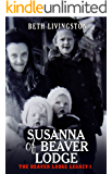 Susanna of Beaver Lodge (The Beaver Lodge Legacy Book 1)
