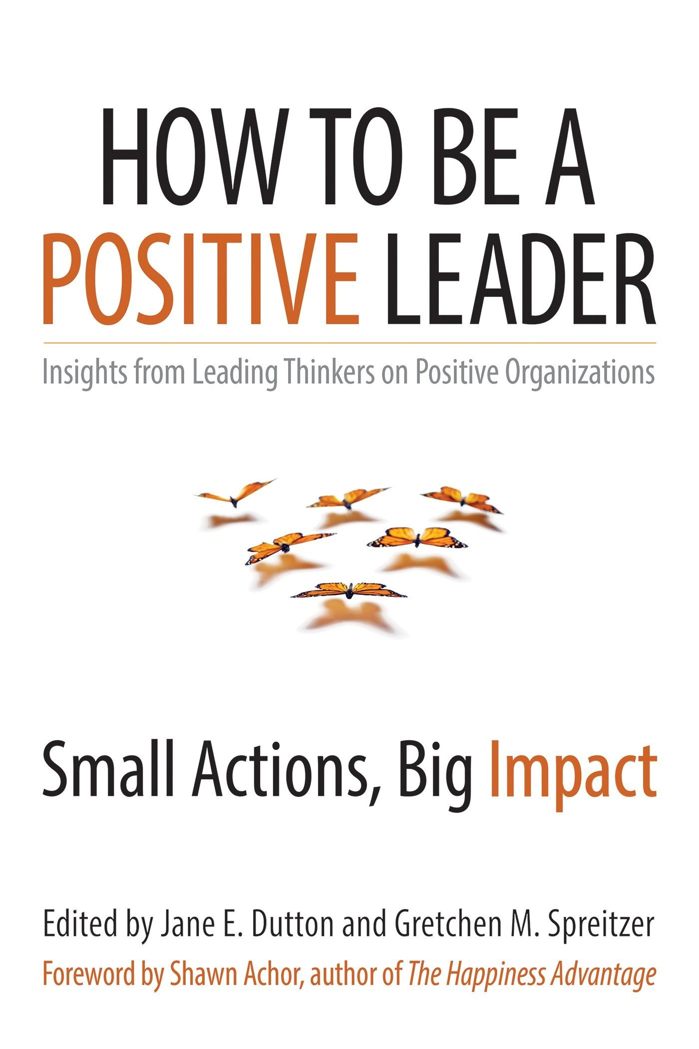 amazon how to be a positive leader small actions big impact