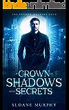 A Crown Of Shadows And Secrets: Dark Fantasy Paranormal Romance (The Shadow Walkers Saga Book 3)
