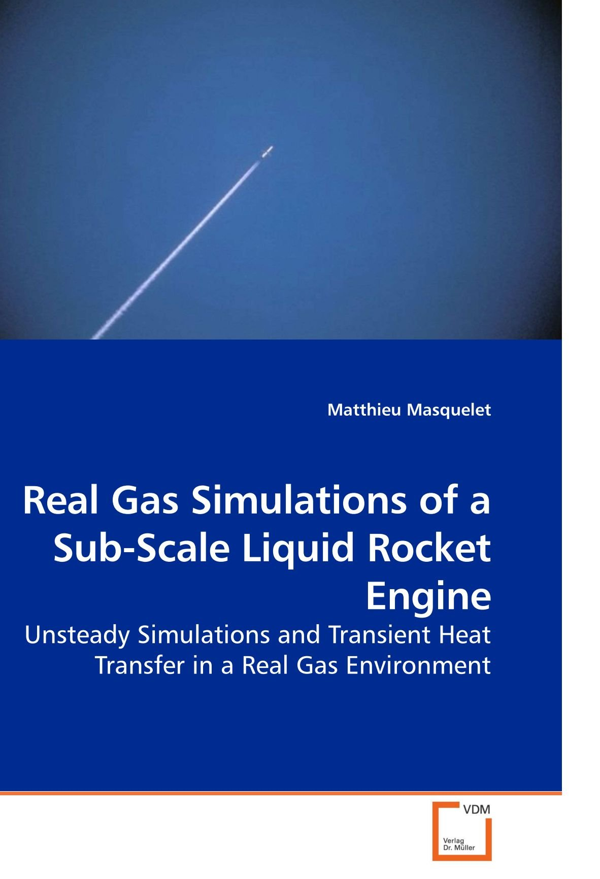 Real Gas Simulations of a Sub-Scale Liquid Rocket Engine: Unsteady Simulations and Transient Heat Transfer in a Real Gas Environment