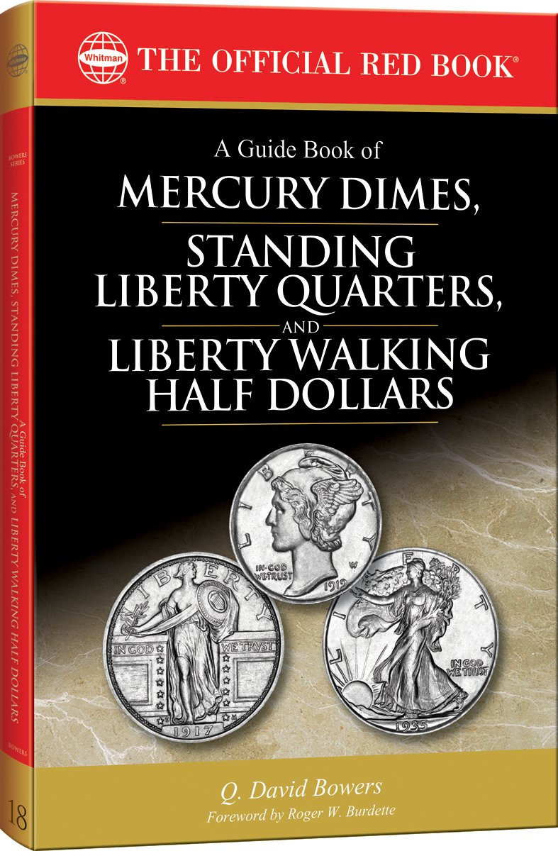 A Guide Book of Mercury Dimes, Standing Liberty Quarters, and