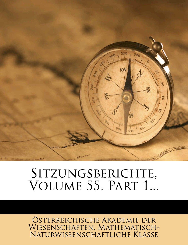 Download Sitzungsberichte der kaiserlichen Akademie der Wissenschaften, fuenf und fuenfzigster Band (German Edition) PDF