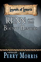 Renn And The Bounty Hunters: A Novella (Legends Of Lemuria) Kindle Edition