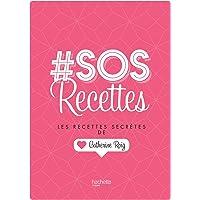 # SOS Recettes: Les recettes secrètes de Catherine Roig