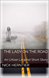 The Lady on the Road: An Urban Legend Short Story