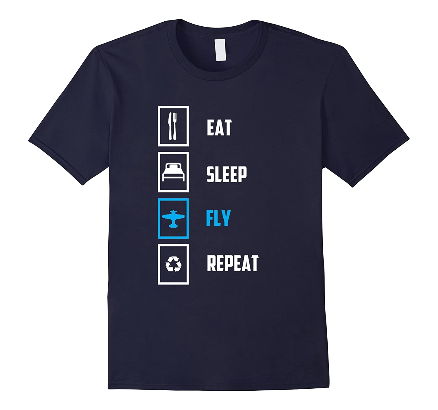 Eat Sleep Fly Repeat - Funny Pilots Flying Gift T-Shirt-T-Shirt