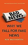 Bad News: Why We Fall for Fake News