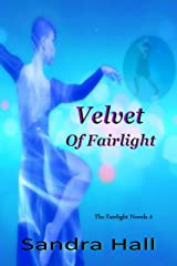 Velvet of Fairlight (The Fairlight Novels Book 4) Kindle Edition