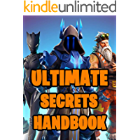 Ultimate Secrets Handbook: All-In-One Fortnite Secrets Book. Secrets, Hints, Tips & Tricks, Strategies How To Survive and Win The Battle Royale Game. Unofficial ... (Fortnite Books, Fortnite Books For Kids)