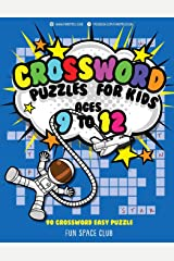 Crossword Puzzles for Kids Ages 9 to 12: 90 Crossword Easy Puzzle Books (Fun Space Club Crossword and Word Search Puzzle Books for Ki) Paperback