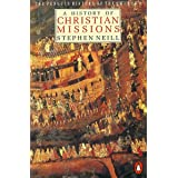 A History of Christian Missions (Penguin History of the Church)