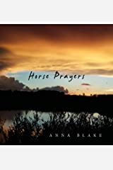 Horse Prayers: Poems from the Prairie Kindle Edition