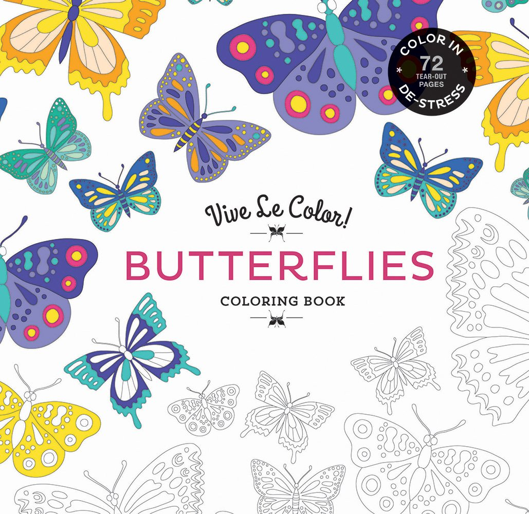 Vive Le Color Butterflies Adult Coloring Book In De Stress 72 Tear Out Pages Abrams Noterie Original French Edition By Marabout