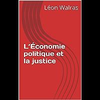 L'Économie politique et la justice (French Edition)